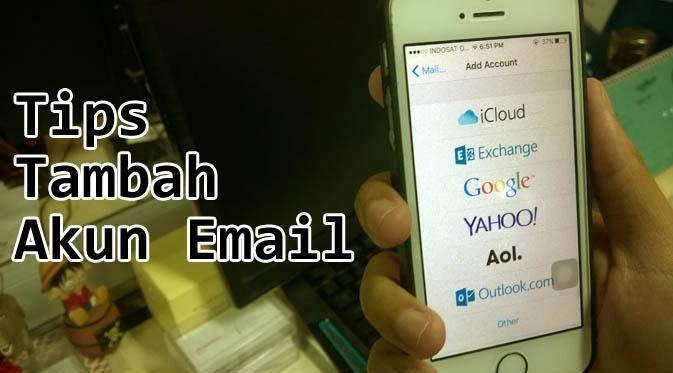 Cara Bikin Banyak Akun Email di Satu Smartphone