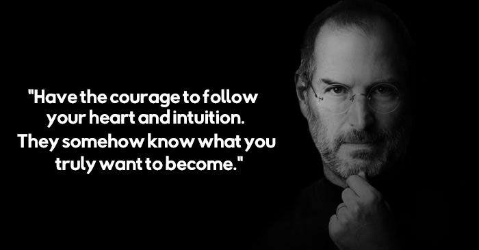 Milikilah Keberanian Untuk Mengikuti Kata Hati Dan Intuisi