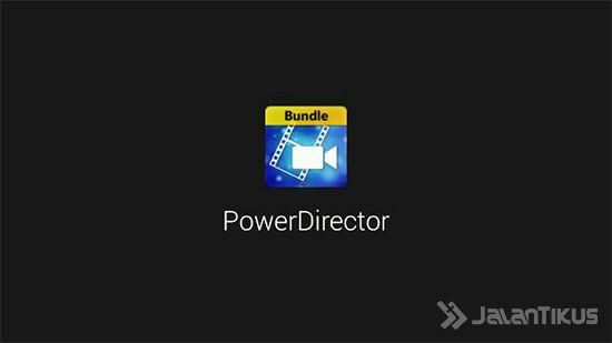 Langkah 2 - PowerDirector Full Version
