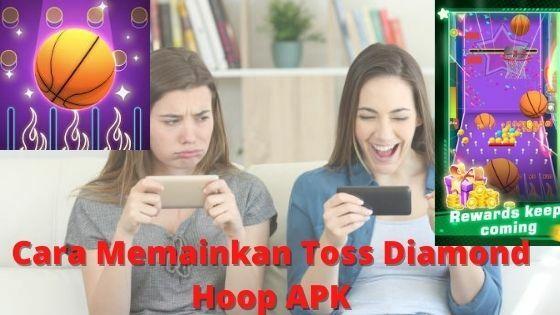 Cara Memainkan Toss Diamond Hoop APK 495e0