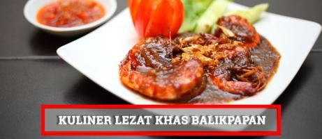 5 Tempat Wisata Kuliner Lezat di Balikpapan, Cocok untuk Buka Puasa!