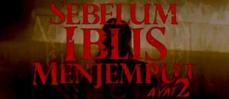 Nonton Film Sebelum Iblis Menjemput Ayat 2 (2020), Teror Iblis Belum Berakhir!
