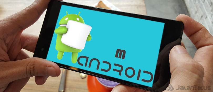 Ini Dia Smartphone 1 Jutaan yang Sudah Pakai Android Marshmallow