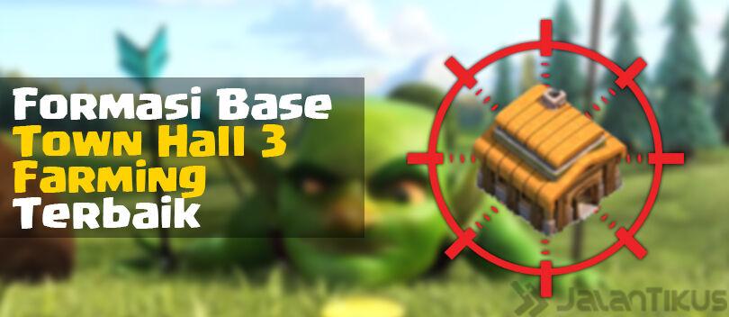 Kumpulan Formasi Base Town Hall 3 Farming Clash of Clans Terbaik