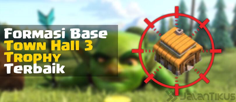 Kumpulan Formasi Base Town Hall 3 Defense Trophy Clash of Clans Terbaik