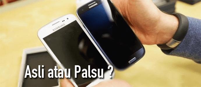 Cara Mengetahui Smartphone Asli atau Palsu
