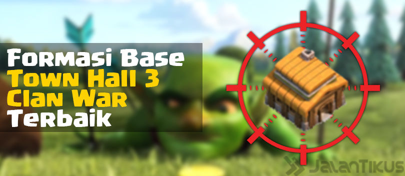 Kumpulan Formasi Base Town Hall 3 Clan War Clash of Clans Terbaik