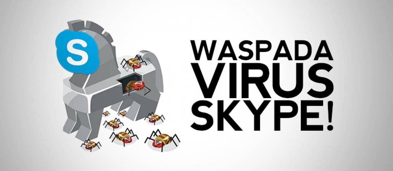 Virus T9000 Dirancang Khusus Untuk Pengguna Skype Begini Cara