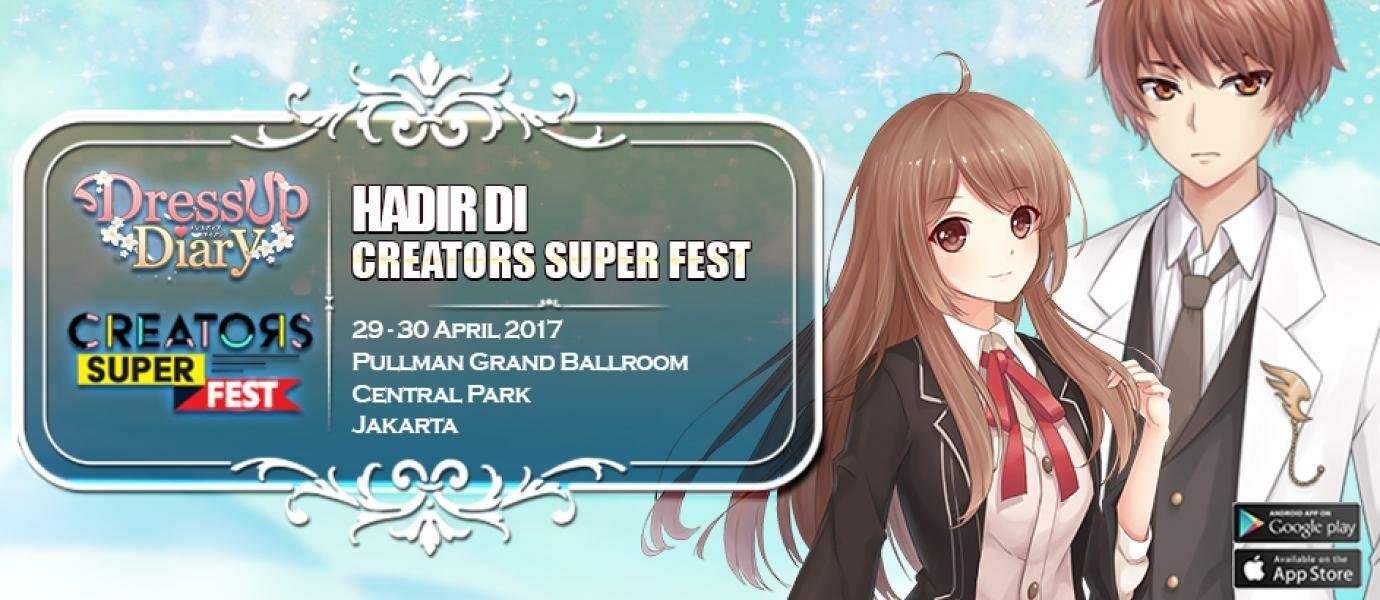 Ayo Datang! Dress Up Diary Bagi-bagi Hadiah Keren di Creators Super Fest 2017