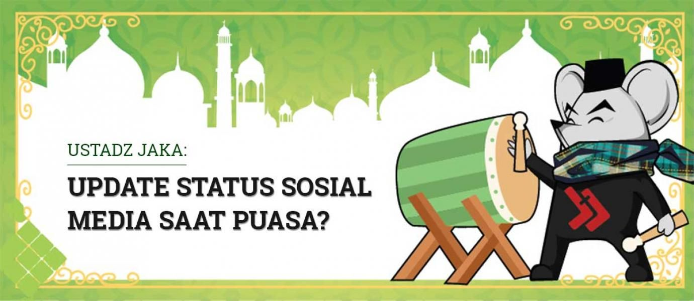 Ustadz Jaka: Apakah Amalan Puasa Hangus Gara-gara Update Status?