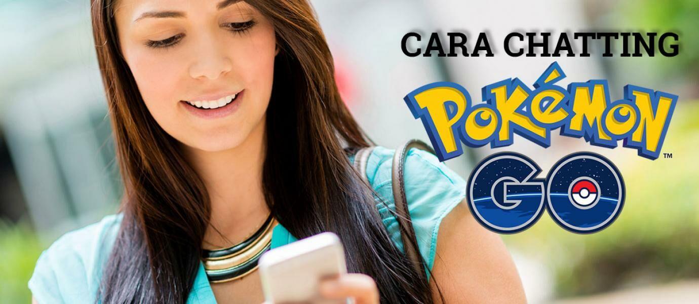 SERU Begini Cara Chatting Dengan Pemain Pokemon GO Di Seluruh