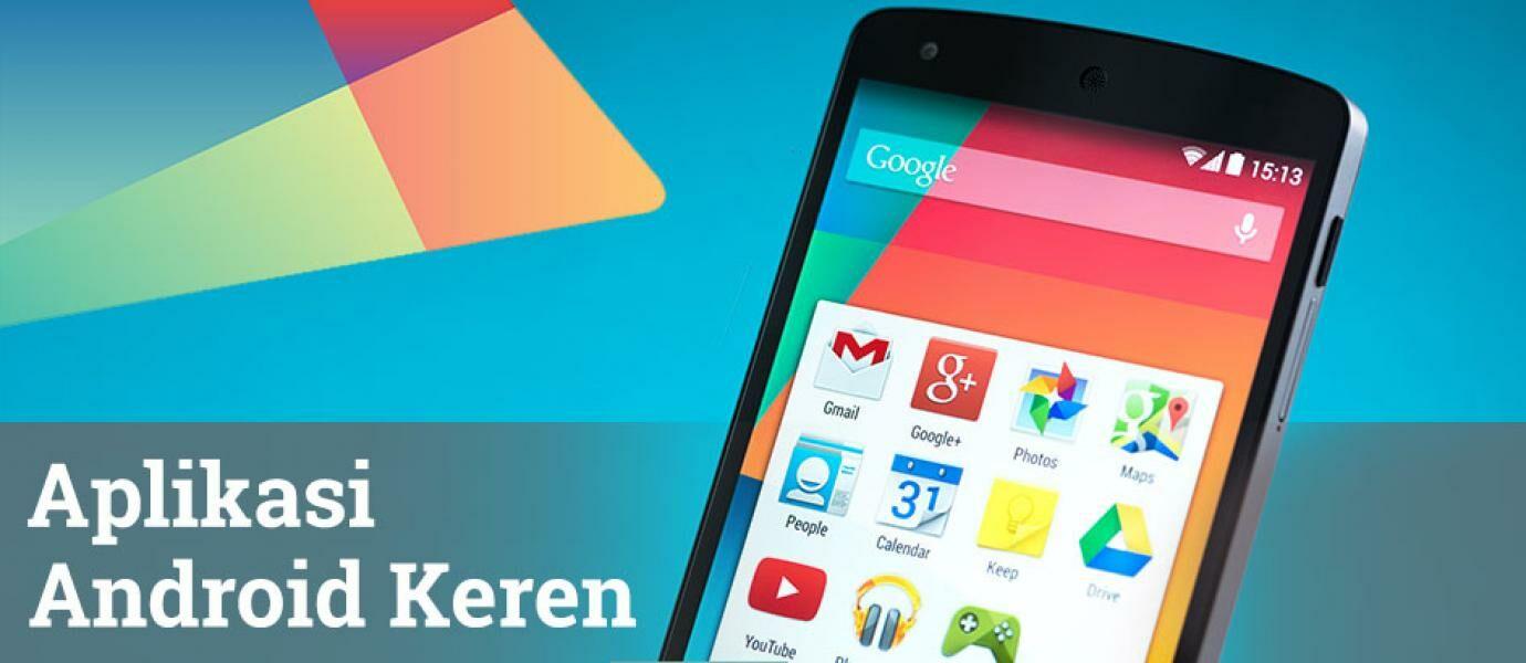 11 Aplikasi Android Keren Ini PASTI Tidak Ada Di Smartphone Kamu