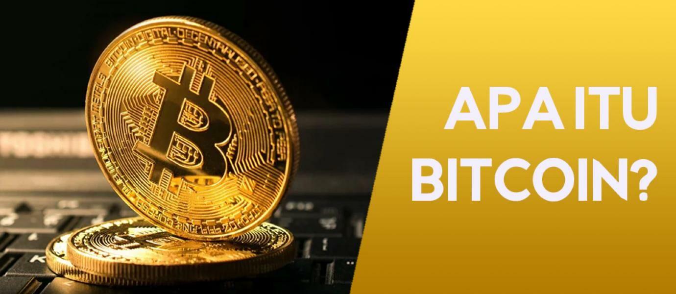 Apa Itu Bitcoin? Yuk Baca Sebelum Mulai Membeli!