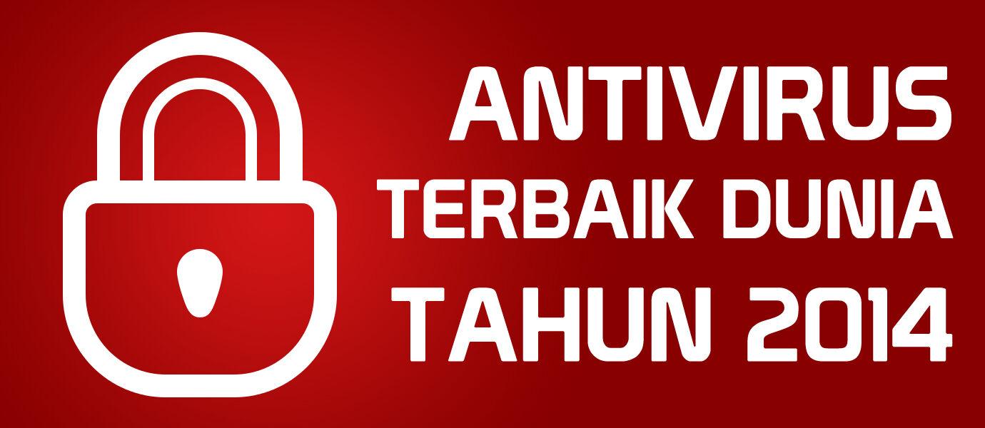 Resmi! Inilah Daftar 7 Antivirus Terbaik Dunia Tahun 2014
