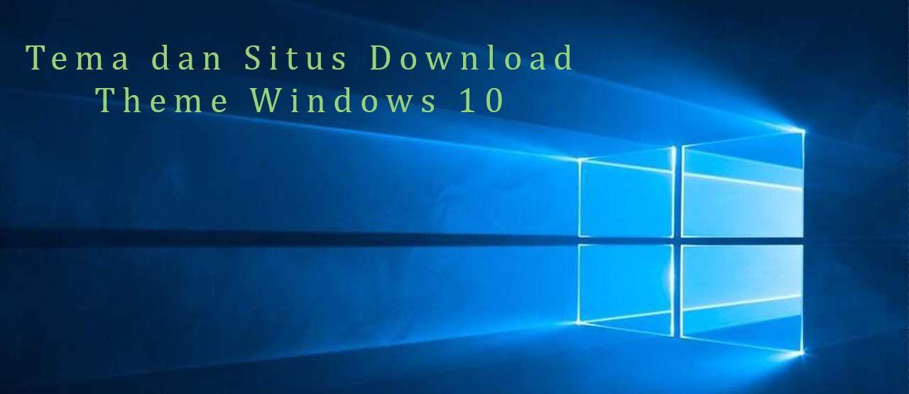 Situs Dan Tema Download Theme Windows 10 Terbaik Banner 3967e