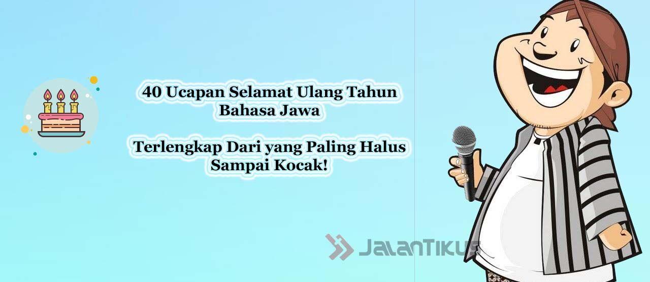 Ucapan Selamat Ulang Tahun Bahasa Jawa Kasar 50d12