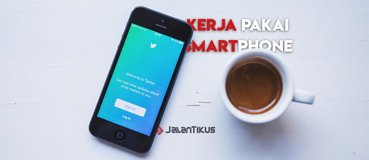 7 Pekerjaan Yang Bisa Kamu Kerjaan Hanya Menggunakan Smartphone 86b2a
