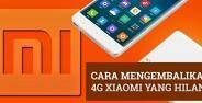Cara Mengembalikan 4g Xiaomi Yang Hilang 9