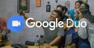 Cara Video Call Lancar Dengan Google Duo 516b1