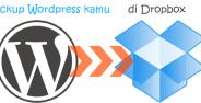 Cara Backup Blog Dan Website WordPress Menggunakan Dropbox Banner
