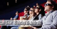 Cara Pesan Tiket Bioskop Di Android