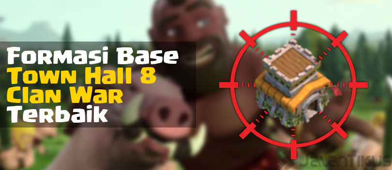 Kumpulan Formasi Base Town Hall 8 Clan War Clash of Clans Terbaik