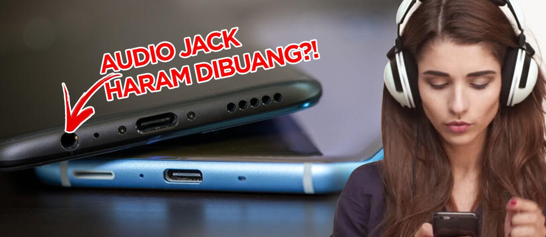 5 Alasan Kenapa Jack Audio Smartphone Haram Banget Dibuang, Lebih Baik Kah?