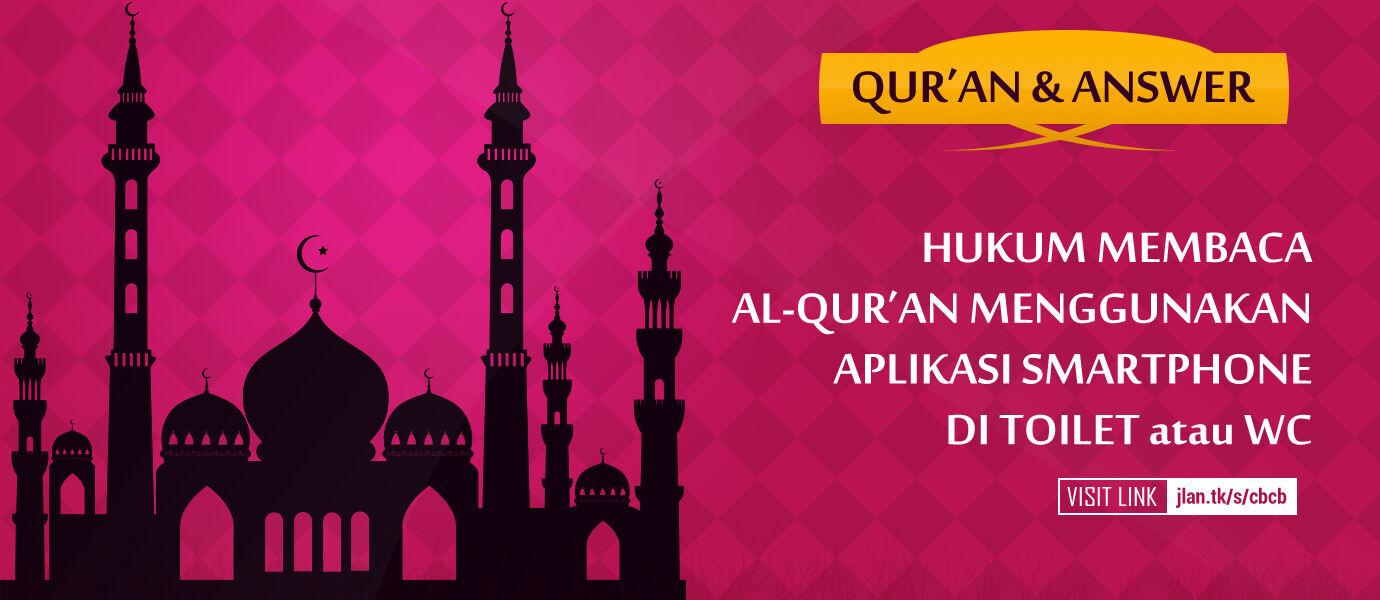 Ustadz Jaka: Hukum Membaca Al-Qur'an di Aplikasi Smartphone di Toilet / WC