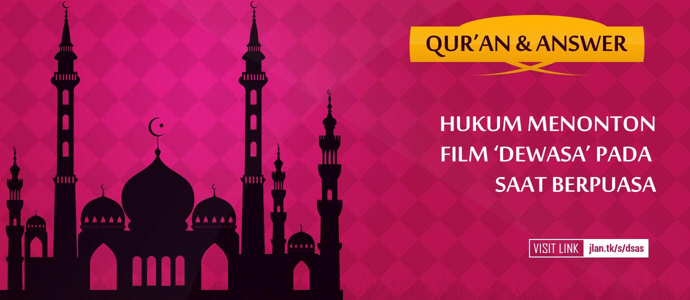 Ustadz Jaka: Hukum Menonton Film 'Dewasa' Pada Saat Puasa