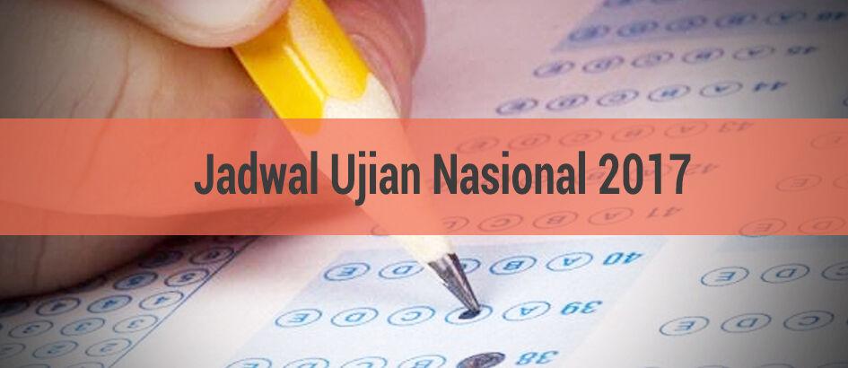 Jadwal Lengkap Ujian Nasional 2017 di Indonesia