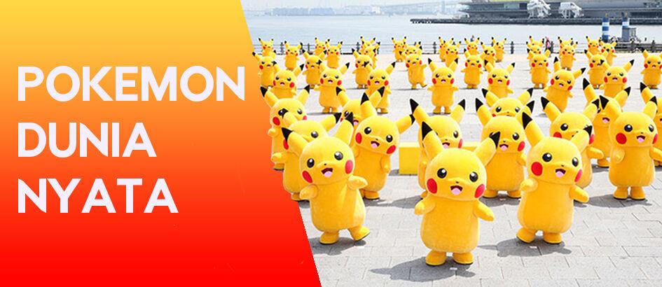 Wow, Beneran Ada 7 Pokemon di Dunia Nyata Loh!