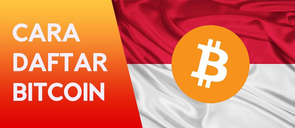 Cara Daftar Bitcoin Indonesia Lengkap Mudah