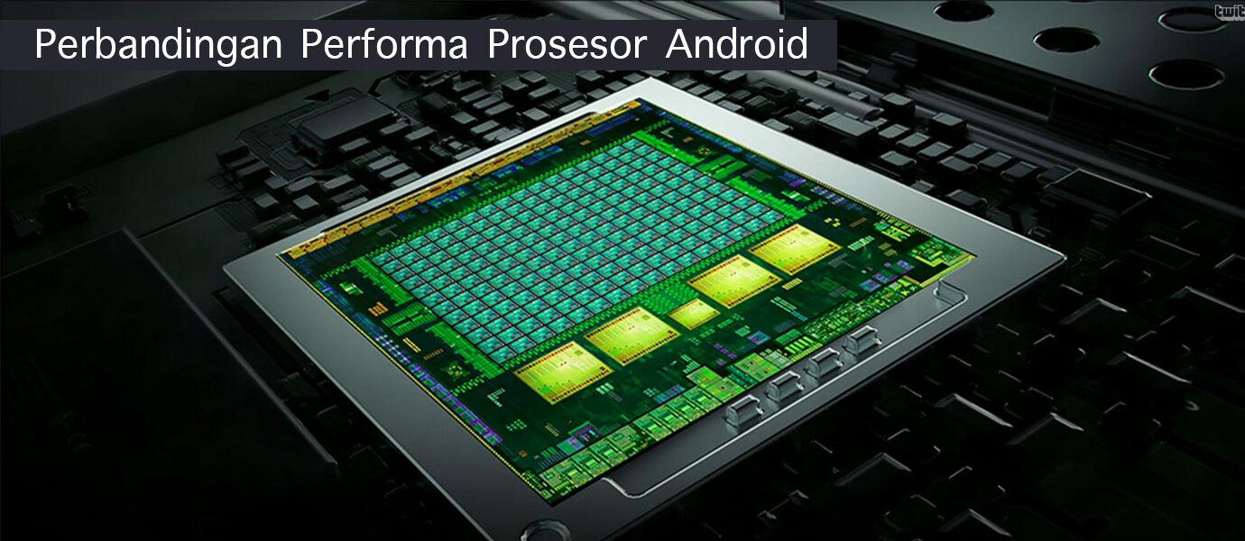 Cara Cerdas Memilih Prosesor Perangkat Android