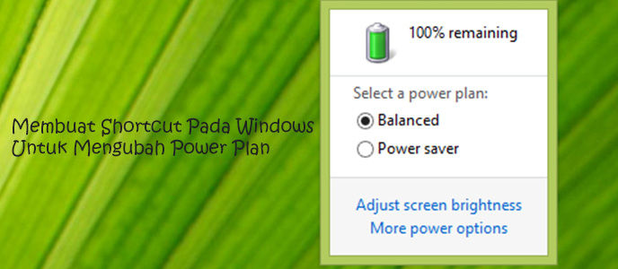 Membuat Shortcut Pada Windows Untuk Mengubah Power Plan