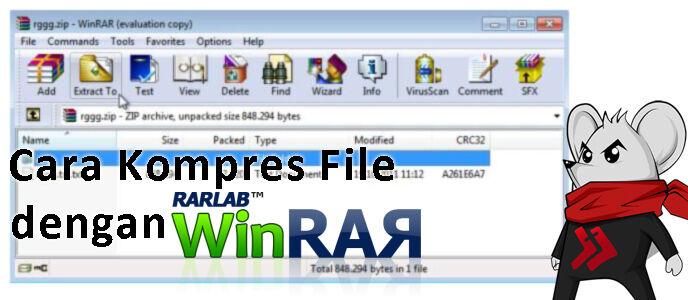 Cara Kompres File Menggunakan WinRar