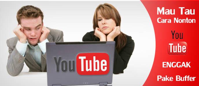 Asyik, Nonton YouTube Sekarang Gak Buffering Lagi!