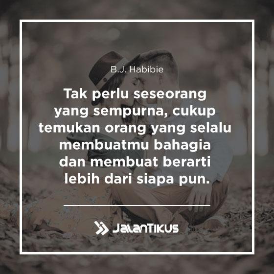Quotes B J Habibie Paling Menginspirasi Generasi Muda Jalantikus