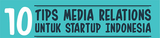10 Tips Media Relations Untuk Startup Indonesia