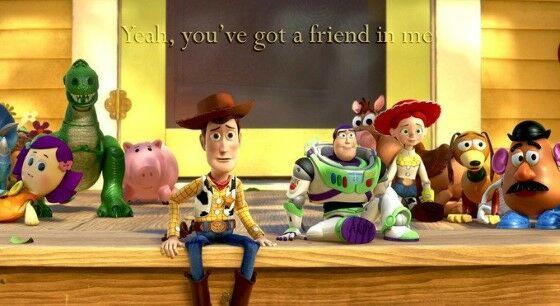 You Ve Got A Friend In Me 5aaed
