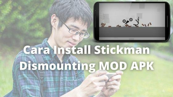 Cara Install Stickman Dismounting MOD APK Fd3f1