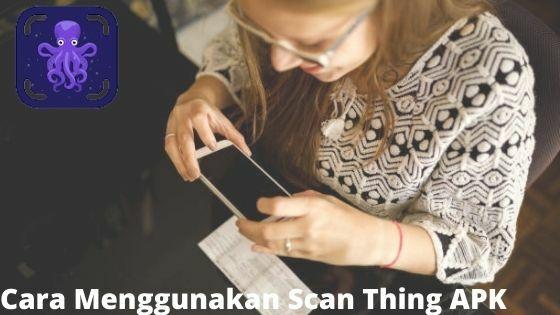 Cara Menggunakan Scan Thing APK 24caa