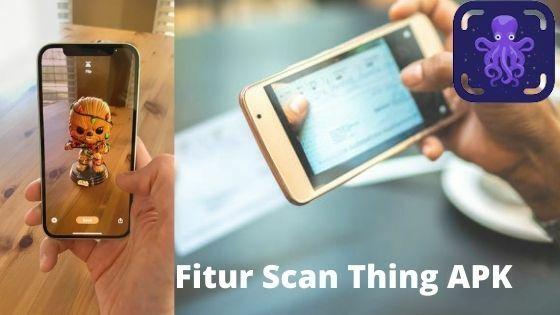 Fitur Scan Thing APK 3fb69