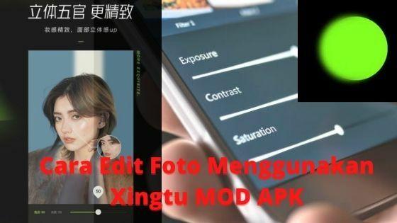 Cara Edit Foto Menggunakan Xingtu MOD APK 988ca