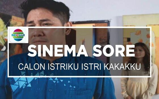 Judul Sinetron Indonesia Paling Kocak Calon Istriku Istri Kakakku 459f2