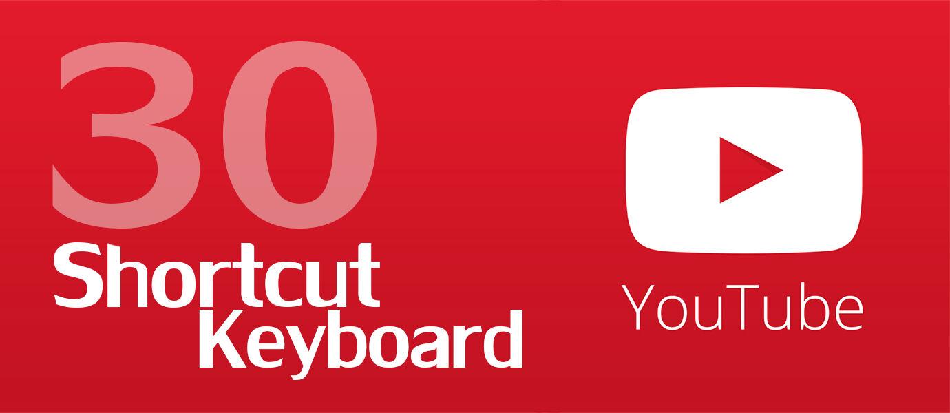30 Shortcut YouTube yang Wajib Kamu Tahu