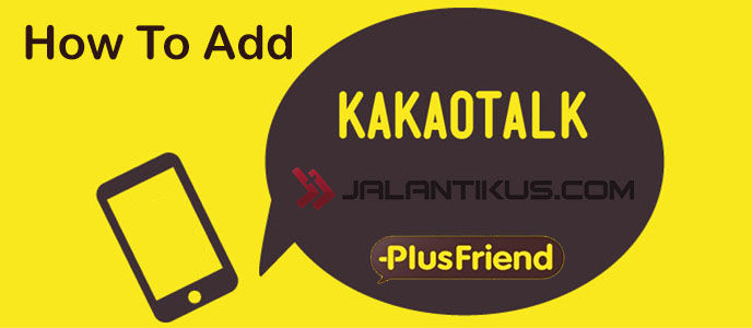 Cara Add JalanTikus Plus Friend di KakaoTalk