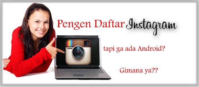 Cara Membuat Akun Instagram di PC