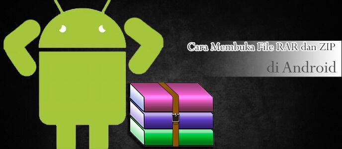 Cara Membuka File RAR dan ZIP di Android