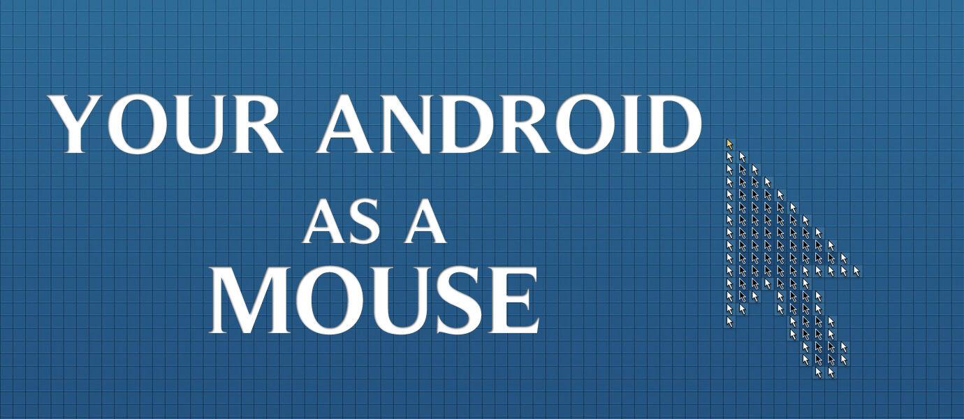 Cara Membuat Smartphone Android Sebagai Mouse Komputer