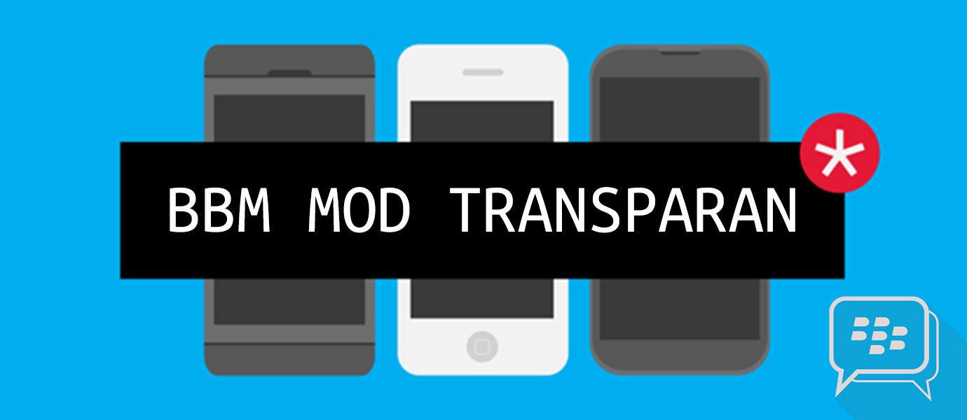 Cara Pakai BBM Mod Transparan Versi Terbaru di Hape Android